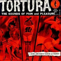 Tortura: The Sounds Of Pain And Pleasure