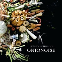 The Vegetable Orchestra - Onionoise