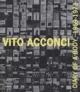 Vito Acconci - Diary of a body 1969-1973